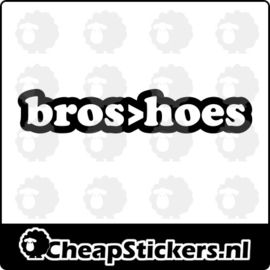 BROS OVER HOES  STICKER