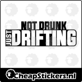 NOT DRUNK JUST DRIFTING STICKER