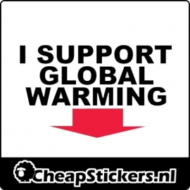I SUPPORT GLOBAL WARMING STICKER