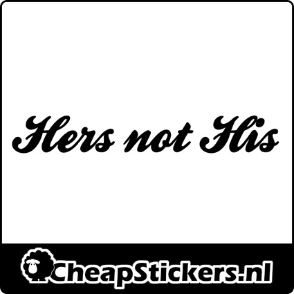 HERS NOT HIS STICKER
