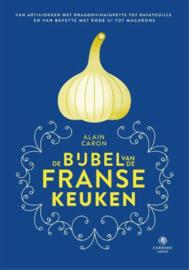 De bijbel van de Franse keuken   Alain Caron