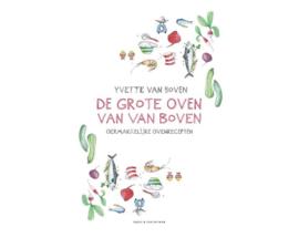De grote oven van Van Boven   Yvette van Boven