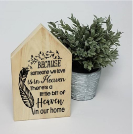 Houten huis | Because someone we love is in heaven