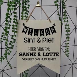 Houten vaantje | Welkom Sint en Piet, hier wonen....vergeet ons huisje niet