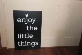 tekstbord: enjoy the little things