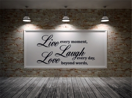 Muursticker: Live every moment,Laugh every day, Love beyond words,