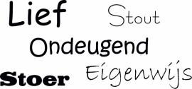 muursticker: Lief,Stout,Ondeugend,Stoer,Eigenwijs - prijs vanaf