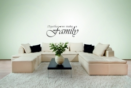 muursticker:Together We Make A Family