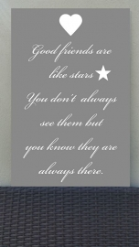 tekstbord: Good friends are like stars
