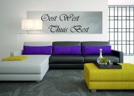 muursticker:Oost West Thuis Best prijs vanaf