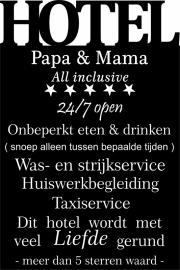 tekstbord:Hotel Papa & Mama de luxe