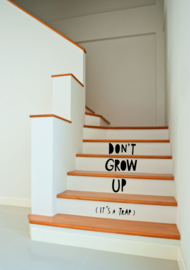DON;T GROW UP ( IT'S A TRAP )