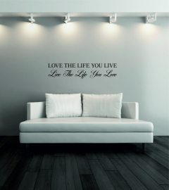 muursticker:LOVE THE LIFE YOU LIVE