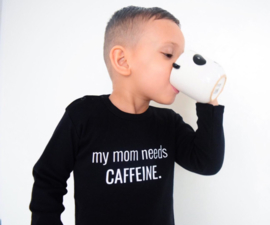 My mom needs caffeine longsleeves