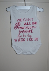 "Romper ""We can't all be princesses"""
