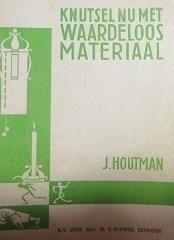 Knutsel met Waardeloos Materiaal - J. Houtman