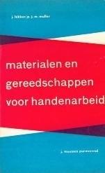 Materialen en gereedschappen voor handenarbeid - J. Fokker e.a.