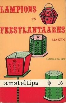 Lampions en Feestlantaarns maken - Marianne Sommer