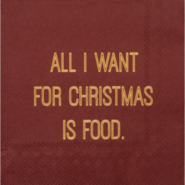 "Servetten ""All I want for Christmas is food"" 