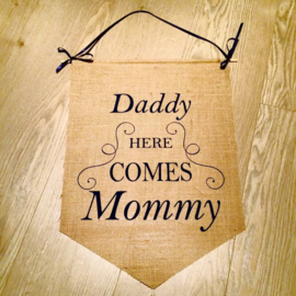 Jute Banner Daddy Here Comes Mommy