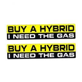 BUY A HYBRID - I NEED THE GAS - DECAL - STICKER
