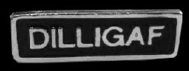 P157 - PIN - Metal Badge - DILLIGAF - Does It Look Like I Give A Fuck