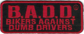 023 - PATCH - B.A.D.D. - Bikers Against Dumb Drivers