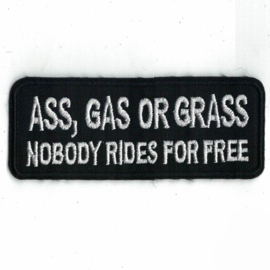 PATCH - ASS, GAS OR GRASS nobody rides for free