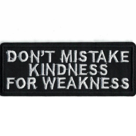 PATCH - Don't mistake KINDNESS for WEAKNESS