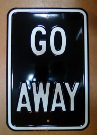 HEAVY Large Metal Plate / Tin Sign - GO AWAY
