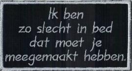 022 - PATCH - Coffin - Ik Ben Zo Slecht In Bed, Dat Moet Je Meegemaakt Hebben.