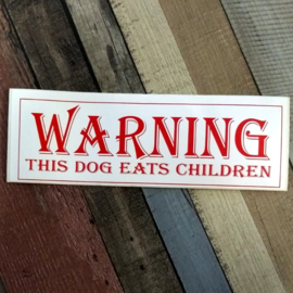 DECAL - support red and white sticker - WARNING - THIS DOG EATHS CHILDREN