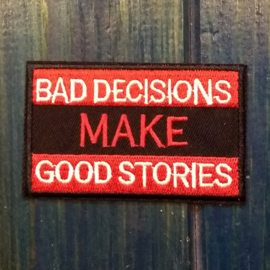 PATCH - BAD DECISIONS make GOOD STORIES