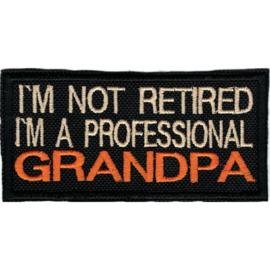 Golden PATCH - I'm not retired, I'm a professional GRANPA