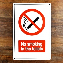Metal Plate / Tin Sign - NO SMOKING In The Toilets