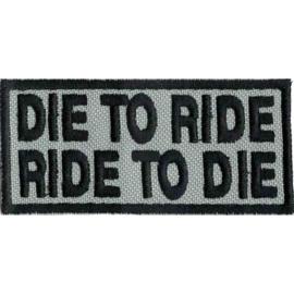 grey PATCH - DIE TO RIDE - RIDE TO DIE