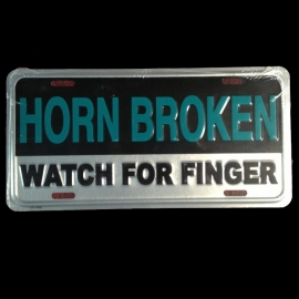 License Metal Plate / Tin Sign - 3D - Horn Broken. Watch For Finger