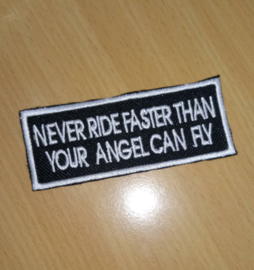 103 - PATCH - Never Ride Faster Than Your Angel Can Fly
