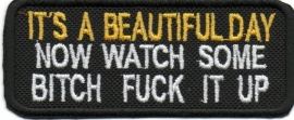 304 - PATCH - It's A Beautiful Day Now Watch Some Bitch Fuck It Up
