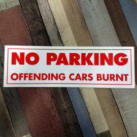 DECAL - support red and white sticker - NO PARKING - OFFENDING CARS BURNT