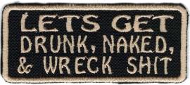 Golden PATCH - Lets Get Drunk, Naked, & Wreck Shit