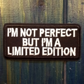 PATCH - I'm not perfect - but I'm a LIMITED EDITION