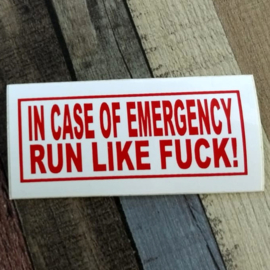 DECAL - support red and white sticker - IN CASE OF EMERGENCY - RUN LIKE FUCK !
