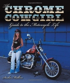 Sascha Mullins - The Chrome Cowgirl - BOOK - Guide To The Motorycle Life