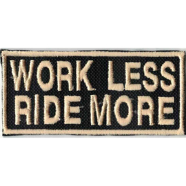 GOLDEN PATCH - Work less - Ride more