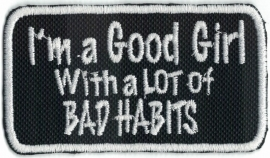 247 - PATCH - I'm A Good Girl With A Lot Of BAD HABITS