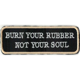 PATCH - Burn Your Rubber Not Your Soul - GOLDEN BORDER