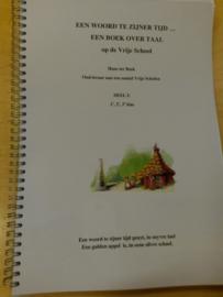 Een woord te zijner tijd... Een boek over taal op de Vrije School Deel 1: klas 1,2,3/ Hans ter Beek