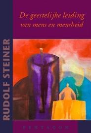 De geestelijke leiding van de mens en mensheid / Rudolf Steiner