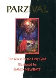 Parzival The Quest for the Holy Grail Illustrated by David Newbatt